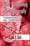 Digital Watermarking and Steganography : Fundamentals and Techniques, Shih, Frank Y., 1420047574