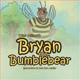 Brian the Bumblebear, Tyler Millard, 1465387579