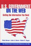 U. S. Government on the Web : Getting the Information You Need, Hernon, Peter and Shuler, John A., 156308757X