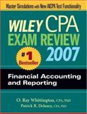 Wiley CPA Exam Review 2007 Financial Accounting and Reporting, Delaney, Patrick R. and Whittington, O. Ray, 047179757X