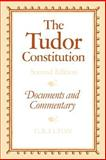 The Tudor Constitution : Documents and Commentary, Elton, Geoffrey R., 052128757X