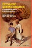Psychiatric Nursing Diagnoses : A Comprehensive Guide to Mental Health Care, Dyer, Janyce G. and Sparks, Sheila M., 0874347572