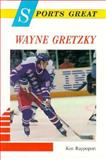 Sports Great Wayne Gretzky, Ken Rappoport, 0894907573