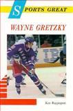 Sports Great Wayne Gretzky, Ken Rappoport, 0894907573