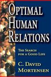 Optimal Human Relations : The Search for a Good Life, Mortensen, C. and Mortensen, C. David, 1412807573