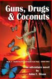 Guns, Drugs and Coconuts, John Dixon, 1499657579