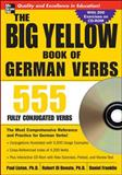 The Big Yellow Book of German Verbs : 555 Fully Conjuated Verbs, Listen, Paul and Di Donato, Robert, 0071487581