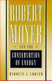Robert Mayer and the Conservation of Energy 9780691087580
