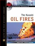 The Kuwaiti Oil Fires, Kris Hirschmann, 0816057583