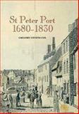 St. Peter Port, 1680-1830 : The History of an International Entrepôt, Cox, Gregory Stevens, 0851157580