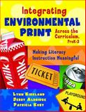 Integrating Environmental Print Across the Curriculum, PreK-3 9781412937580