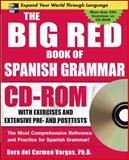 The Big Red Book of Spanish Grammar : The Most Comprehensive Reference and Practice for Spanish Grammer!, Vargas, Dora del Carmen, 0071547584