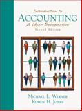 Introduction to Accounting (Combined) : A User Perspective, Werner, Michael L. and Jones, Kumen H., 0130327581