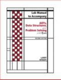 ADTs, Data Structures, and Problem Solving with C++ : Lab Manual, Nyhoff, Larry, 0131487582