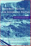 Resources, Nations and Indigenous Peoples : Case Studies from Australasia, Melanesia and Southeast Asia, , 0195537580