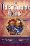 The Thirty-Third Hour, Mitchell Chefitz, 031227758X