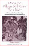 Does the Village Still Raise the Child? : A Collaborative Study of Changing Child-Rearing and Early Education in Kenya, Swadener, Beth Blue and Kabiru, Margaret, 0791447588