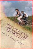 Help Your Spouse Lose Weight and Get Healthy!, Lori Phillips, 0985417587