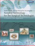 Study Guide and Lab Manual for Surgical Technology for the Surgical Technologist, 4th, Association of Surgical Technologists, 1111037582