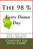 The 98% Every Damn Day, Isaac Medina, 147836758X