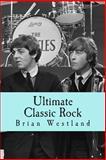Ultimate Classic Rock, Brian Westland, 149618758X