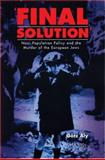 Final Solution : Nazi Population Policy and the Murder of the European Jews, Aly, Götz, 0340677589