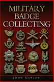 Military Badge Collecting, John Gaylor, 0850527589