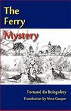 The Ferry Mystery, Fortun_ du Boisgobey, 098021758X