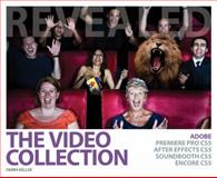 The Video Collection Revealed : Adobe Premiere Pro, after Effects, Soundbooth and Encore CS5, Keller, Debra, 1439057583