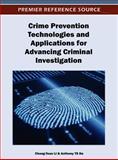 Crime Prevention Technologies and Applications for Advancing Criminal Investigation, Chang-Tsun Li, 1466617586