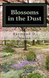 Blossoms in the Dust, Raymond Mason, 1484127587