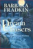 Dream Chasers, Barbara Fradkin, 1894917588