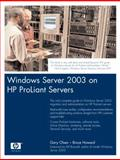 Windows Server 2003 on HP Proliant Servers : Deployment Techniques and Management Tools for System Administrators, Olsen, Gary L. and Howard, Bruce, 0131467581