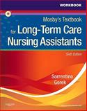 Workbook and Competency Evaluation Review for Mosby's Textbook for Long-Term Care Nursing Assistants, Sorrentino, Sheila A. and Kelly, Relda T., 0323077587