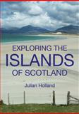Exploring the Islands of Scotland, , 0711227586