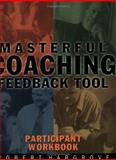 Masterful Coaching, Participant's Workbook, Jossey-Bass Inc. Staff and Hargrove, Robert, 078794758X