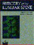 Surgery of the Lumbar Spine, Larson, Sanford J. and Maiman, Dennis J., 0865777586
