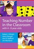Teaching Number in the Classroom with 4-8 Year Olds, Wright, Robert J. and Martland, James, 1412907586