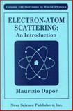 Electron Atom Scattering : An Introduction, Dapor, Maurizio, 1560727586