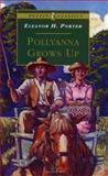 Pollyanna Grows Up, Eleanor H. Porter, 0140367586