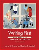 Writing First with Readings : Practice in Context, Kirszner, Laurie G. and Mandell, Stephen R., 0312487584