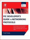 PIC Developer's Guide to Networking Protocols, Eady, Fred, 0750687584
