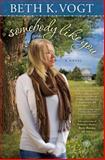 Somebody Like You, Beth K. Vogt, 1476737584