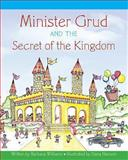 Minister Grud and the Secret of the Kingdom, Barbara Williams, 1490597581