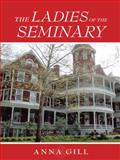 The Ladies of the Seminary, Anna Gill, 1496917588