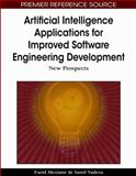 Artificial Intelligence Applications for Improved Software Engineering Development : New Prospects, Farid Meziane, Sunil Vadera, 1605667587