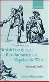 British Poetry and the Revolutionary and Napoleonic Wars : Visions of Conflict, Bainbridge, Simon, 0198187580