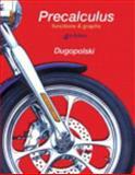 Precalculus : Functions and Graphs, Dugopolski, Mark, 0321837584