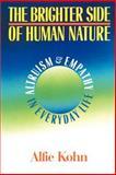 The Brighter Side of Human Nature, Alfie Kohn, 0465007589