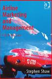 Airline Marketing and Management, Shaw, Stephen, 0754637581